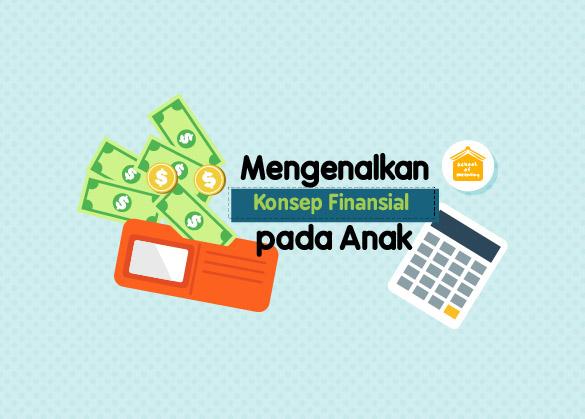 Kapan Mengenalkan Konsep Finansial pada anak?