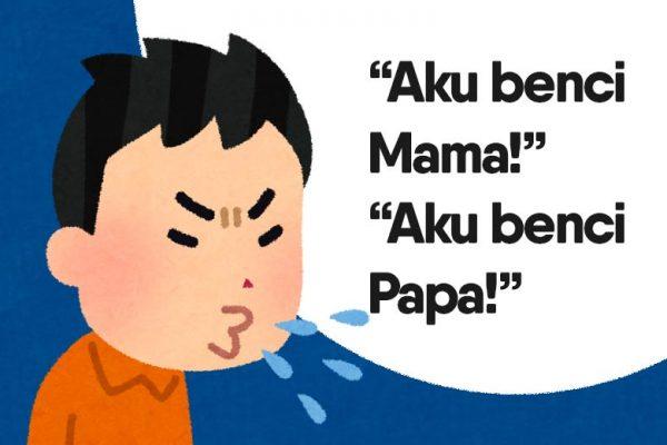 cara hadapi anak yang mengatakan benci mama dan papa