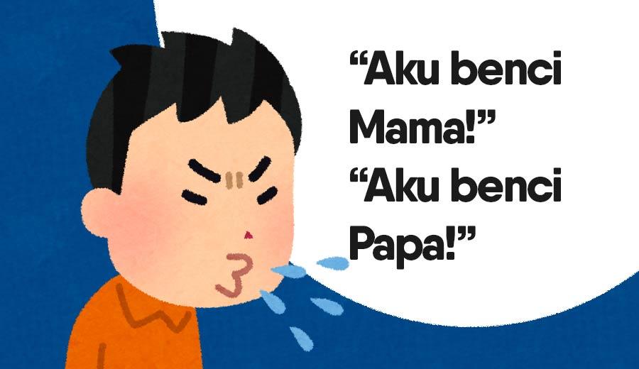 "Saat Anak Berkata, ""Aku Benci Mama/Papa!"""