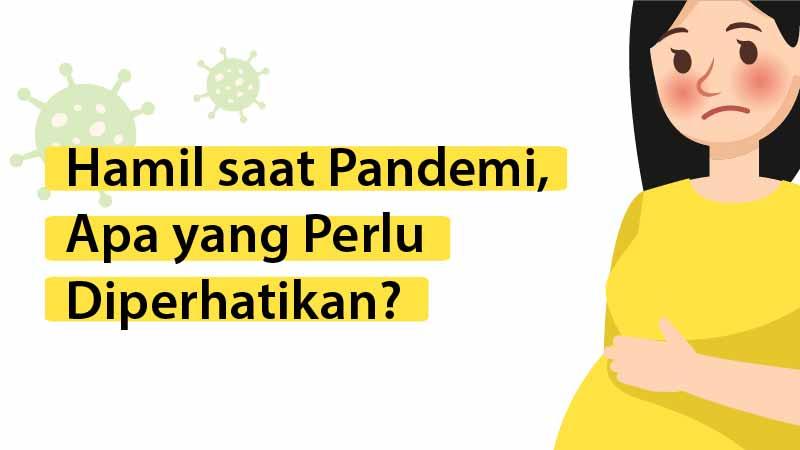 Hamil saat Pandemi, Apa yang Perlu Diperhatikan?